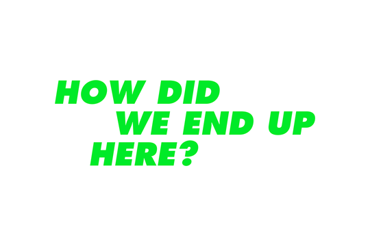How Did We End Up Here 0427 Co Uk
